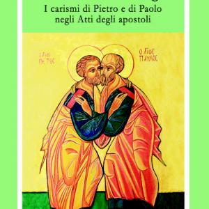 Al servizio dell'evangelo. I carismi di Pietro e di Paolo negli Atti apostoli