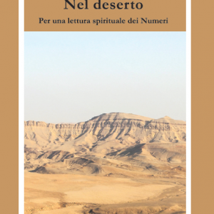 Nel deserto. Per una lettura spirituale dei Numeri