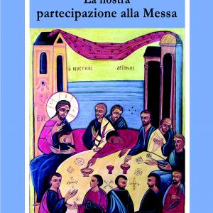 La nostra partecipazione alla Messa